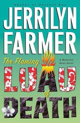 Book The Flaming Luau of Death: A Madeline Bean Culinary Mystery by Jerrilyn Farmer