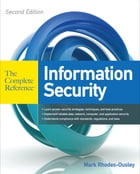 Information Security The Complete Reference, Second Edition by Mark Rhodes-Ousley