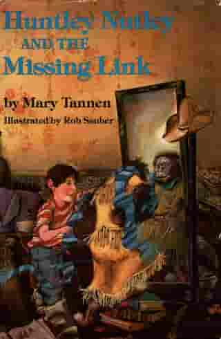 Huntley Nutley and the Missing Link by Mary Tannen