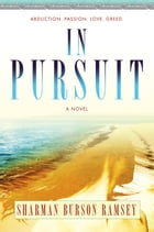 In Pursuit: A Novel by Sharman Burson Ramsey