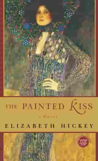 The Painted Kiss: A Novel by Elizabeth Hickey
