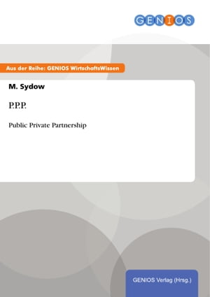 P.P.P.: Public Private Partnership by M. Sydow