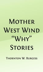 Mother West Wind Why Stories (Illustrated) by Thornton W. Burgess