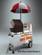 Hot Dog Stand Business by V.T.