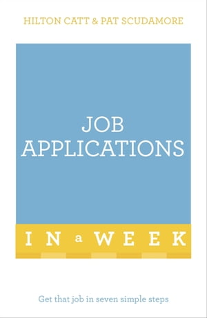 Job Applications In A Week Get That Job In Seven Simple Steps