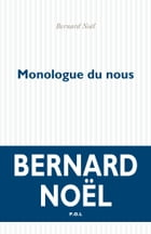 Monologue du nous by Bernard Noël