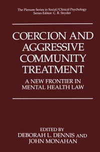 Coercion and Aggressive Community Treatment: A New Frontier in Mental Health Law