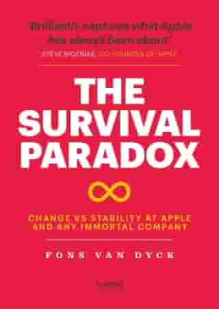 The Survival Paradox: Change vs stability at Apple and any immortal company