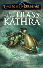 The Trials of Trass Kathra by Mike Wild