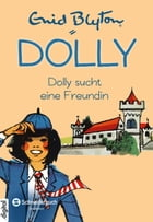 Dolly, Band 01: Dolly sucht eine Freundin by Nikolaus Moras