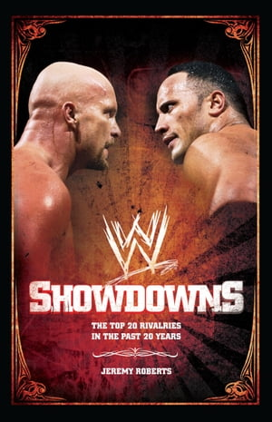 Showdowns The 20 Greatest Wrestling Rivalries of the Last Tw