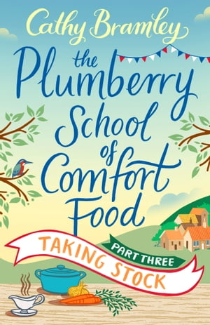 The Plumberry School of Comfort Food - Part Three Taking Stock