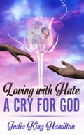 9781311115164 - India King-Hamilton: Loving with Hate a Cry for God - Bog