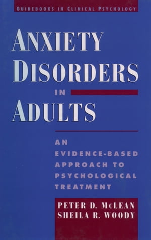 Anxiety Disorders in Adults An Evidence-Based Approach to Psychological Treatment