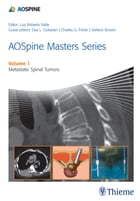 AOSpine Masters Series Volume 1: Metastatic Spinal Tumors by Luiz Roberto Gomes Vialle
