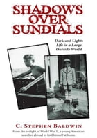 Shadows Over Sundials: DARK AND LIGHT: LIFE IN A LARGE OUTSIDE WORLD