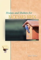 Homes & Shelters for Backyard Birds