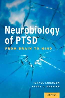 Book Neurobiology of PTSD: From Brain to Mind by Dr Israel Liberzon