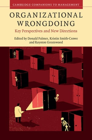 Organizational Wrongdoing Key Perspectives and New Directions