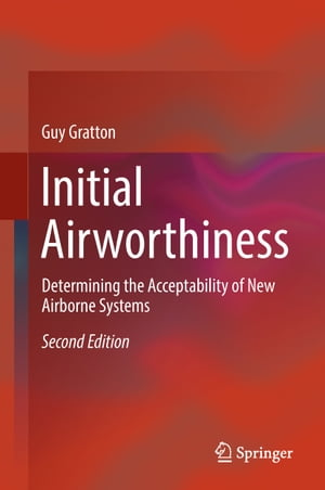 Initial Airworthiness: Determining the Acceptability of New Airborne Systems