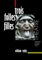 Trois folles filles by William RADET