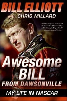 Book Awesome Bill from Dawsonville: Looking Back on a Life in NASCAR by Bill Elliott