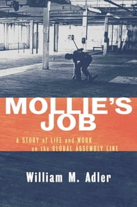 Mollie's Job: A Story of Life and Work on the Global Assembly Line