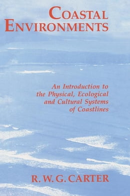 Book Coastal Environments: An Introduction to the Physical, Ecological, and Cultural Systems of… by Carter, R. W.G.