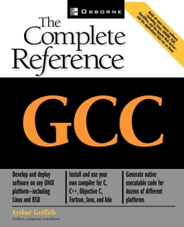 Book GCC: The Complete Reference by Griffith, Arthur