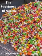 The sweetness of sweets by LCJ Engelbrecht