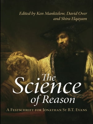 The Science of Reason A Festschrift for Jonathan St B.T. Evans