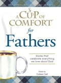 A Cup of Comfort for Fathers 2e690288-d05f-48d4-adb3-cd1c3aca18f9