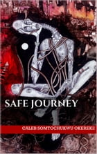 Safe Journey by Caleb Somtochukwu Okereke