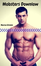 Mobsters Downlow by Marcus Greene