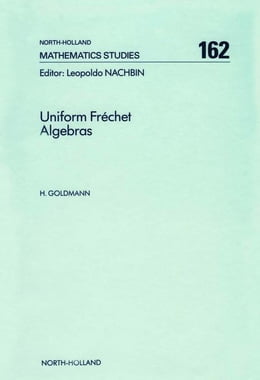 Book Uniform Fréchet Algebras by Goldmann, H.