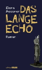 Das lange Echo by Elena Messner