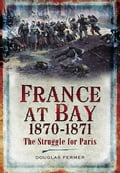The Franco-Prussian War did not end with the catastrophic French defeat at Sedan on 1 September 1870 when an entire French army surrendered, the Emperor Napoleon III was captured and his regime collapsed. The war went on for another five agonizing mo