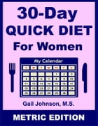 30-Day Quick Diet for Women - Metric Edition by Gail Johnson