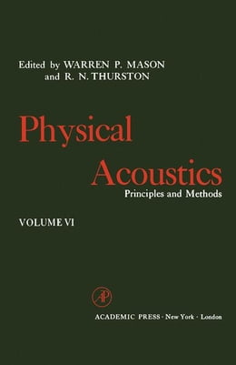 Book Physical Acoustics V6: Principles and Methods by Mason, Warren P.