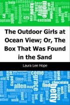 The Outdoor Girls at Ocean View; Or, The Box That Was Found in the Sand by Laura Lee Hope