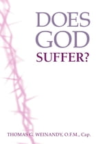 Does God Suffer? by Thomas Weinandy, O.F.M.