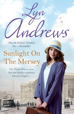 Sunlight on the Mersey A Liverpudlian family finds happiness in the aftermath of war