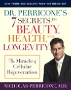 Dr. Perricone's 7 Secrets to Beauty, Health, and Longevity by Nicholas Perricone, MD