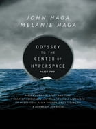 Odyssey to the Center of Hyperspace: Phase Two by John Haga