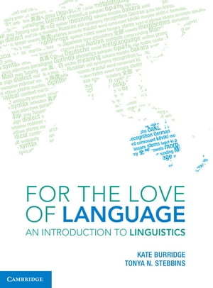 For the Love of Language An Introduction to Linguistics