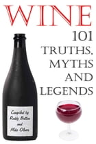 Wine - 101 Truths, Myths and Legends by Roddy Button
