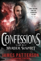 Confessions of a Murder Suspect - FREE PREVIEW EDITION (The First 25 Chapters) by James Patterson
