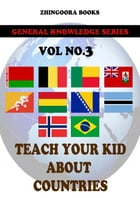 Teach Your Kids About Countries-vol 3 by Zhingoora Books
