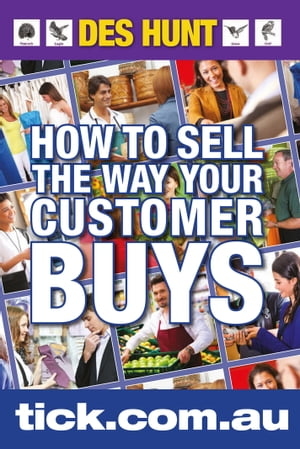 How to Sell the Way Your Customer Buys by Des Hunt