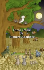 Three Trees by Dick Adams